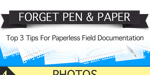 Top three tips for paperless field documentation